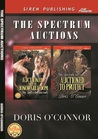 The Spectrum Auctions: Auctioned to the Honorable Dom & Auctioned to Protect