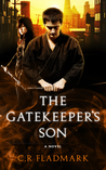 The Gatekeeper's Son by C.R. Fladmark