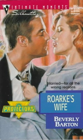 Roarke's Wife  (The Protectors, #7) by Beverly Barton