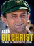 Adam Gilchrist: The Man. Th...