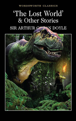 The Lost World & Other Stories by Arthur Conan Doyle