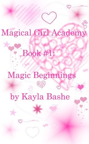 Magic Beginnings (Magical Girls Academy, #1)