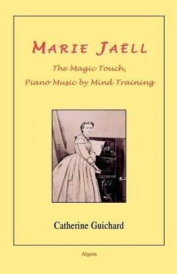 Marie Jaell: The Magic Touch, Piano Music by Mind Training