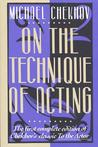 On the Technique of Acting by Michael Chekhov