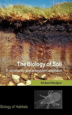 Biology of Soil: A Community and Ecosystem Approach. Biology of Habitats.