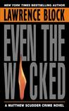 Even the Wicked (Matthew Scudder #13)