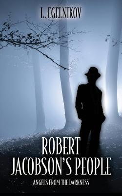 Robert Jacobson's People: Angels from the Darkness