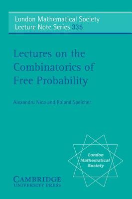 Lectures on the Combinatorics of Free Probability