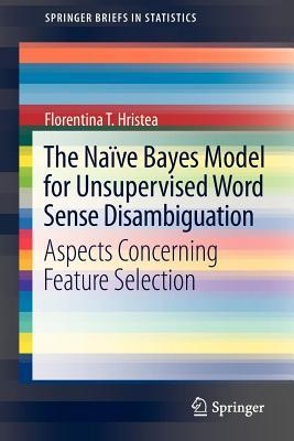 The Naive Bayes Model for Unsupervised Word Sense Disambiguation: Aspects Concerning Feature Selection