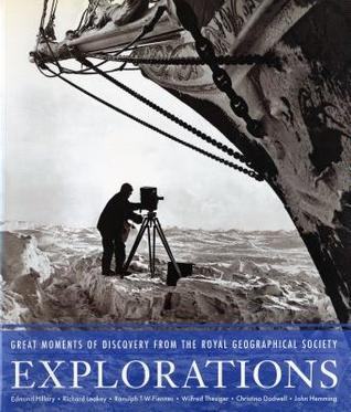 Explorations: Great Moments of Discovery from the Royal Geographical Society