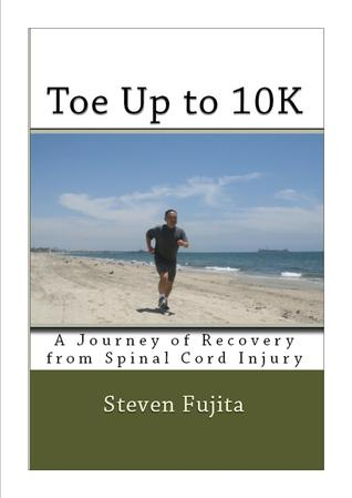 Toe Up to 10K: A Journey of Recovery from Spinal Cord Injury