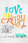 Love Like Crazy by Megan Squires