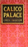Calico Palace by Gwen Bristow