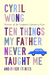 Ten Things My Father Never Taught Me and Other Stories