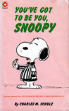 You've Got To Be You, Snoopy (Peanuts Coronet, #47)