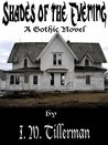 Shades of the Evening: A Gothic Novel