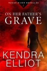 On Her Father's Grave (Rogue River #1)
