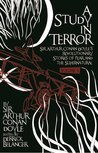Study in Terror: Sir Arthur Conan Doyle's Revolutionary Stories of Fear and the Supernatural Volume 1