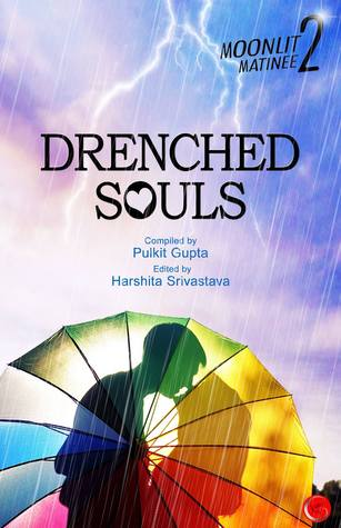 Drenched Souls (Moonlit Matinee #2)