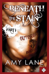 Beneath the Stain - Part One