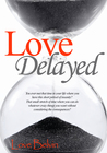 Love Delayed (Waiting to Breathe, #1)