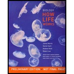 Biology: How Life Works (Preliminary Edition Chapters 1-20)