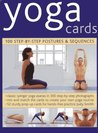 Yoga Cards: 100 Step-By-Step Postures & Sequences