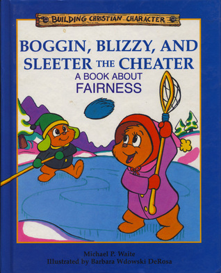 Boggin, Blizzy, and Sleeter the Cheater by Michael P. Waite