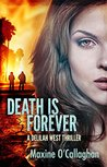 Death is Forever (Delilah West, #1)