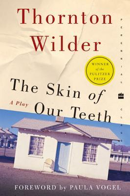 The Skin of Our Teeth by Thornton Wilder