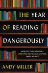 The Year of Reading Dangerously: How Fifty Great Books (and Two Not-So-Great Ones) Saved My Life