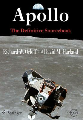Apollo: The Definitive Sourcebook (Springer Praxis Books in Space Exploration)