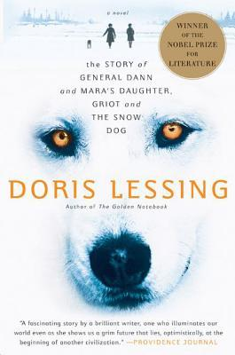 The Story of General Dann and Mara's Daughter, Griot and the ... by Doris Lessing