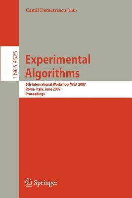 Experimental Algorithms: 6th International Workshop, Wea 2007 Rome, Italy, June 6-8, 2007 Proceedings. Lecture Notes in Computer Science, Vol 4525.