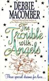 The Trouble with Angels (Angels Everywhere #2)
