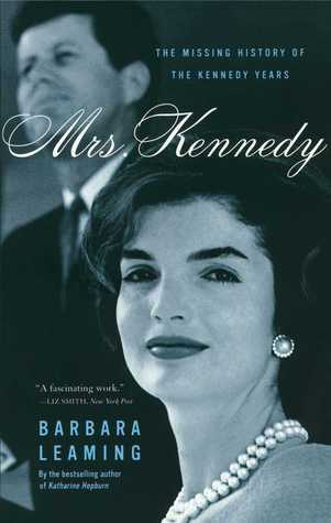 Mrs. Kennedy: The Missing History of the Kennedy Years