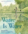 Water Is Water: A Book About the Water Cycle