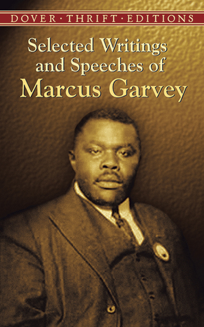 Selected Writings and Speeches of Marcus Garvey by Marcus Garvey