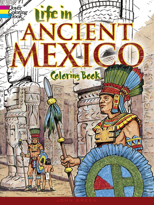 Life in Ancient Mexico Coloring Book (Dover Pictorial Archive Series)