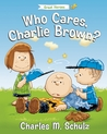 Who Cares, Charlie Brown? (Peanuts Great American Adventure)