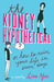 The Kidney Hypothetical: Or How to Ruin Your Life in Seven Days: Or How to Ruin Your Life in Seven Days