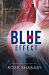 The Blue Effect (The Renegade Heroes #1)