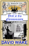 The Derring-Do Club and the Year of the Chrononauts (The Derring-Do Club, #2)