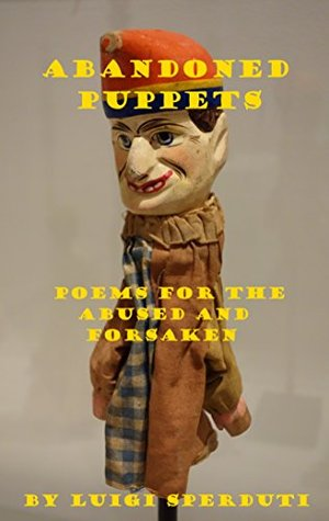 Abandoned Puppets: Poems for the Abused and Forsaken