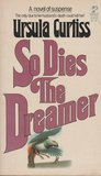 So Dies the Dreamer