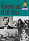 The American Civil War: A Ducksters Book
