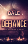 Defiance (Beyond the Wall, #2)