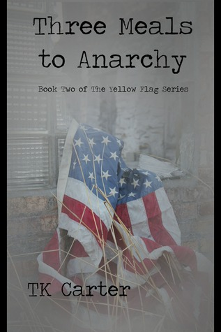 Three Meals to Anarchy: Book Two in the Yellow Flag Series