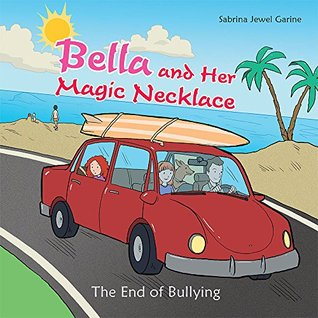 Bella and Her Magic Necklace: The End of Bullying