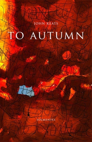 To Autumn by John Keats — Reviews, Discussion, Bookclubs, Lists